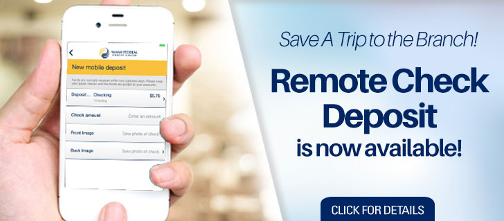 Save a Trip to the Branch. Remote Check Deposit is now available